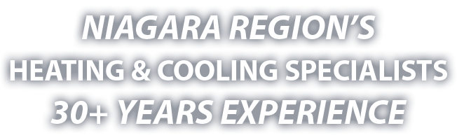 Niagara Region's Heating & Cooling Specialists